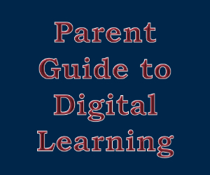 Parent Guide to Digital Learning