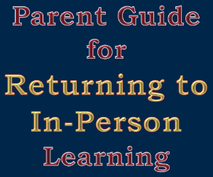 Parent Guide for Returning to In-Person Learning