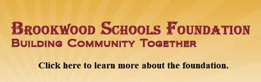 Brookwood Schools Foundation Click here to learn more about the foundation.
