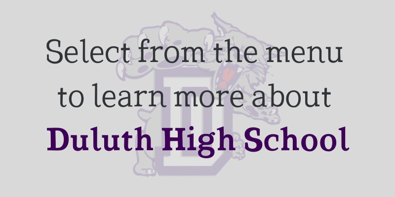 Select from the menu to learn more about Duluth High School