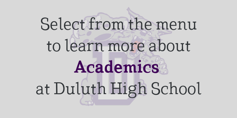 Select from the menu to learn more about Academics at Duluth High School