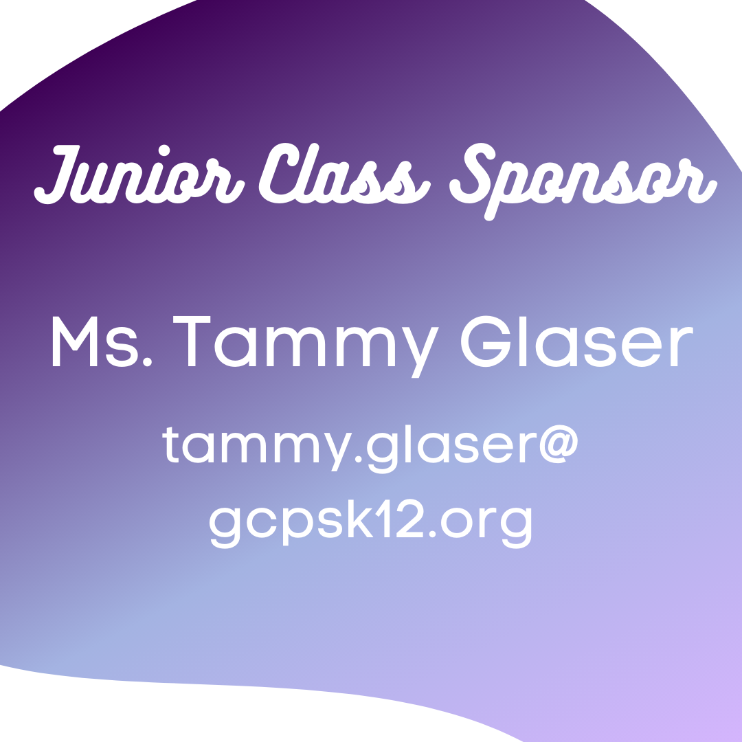 Junior Class Sponsor: Ms. Tammy Glaser