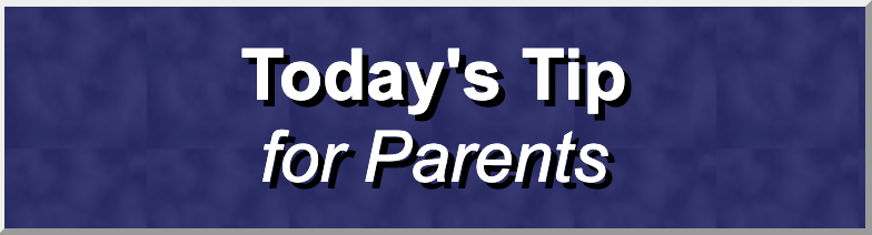 Parent Tip of the Day