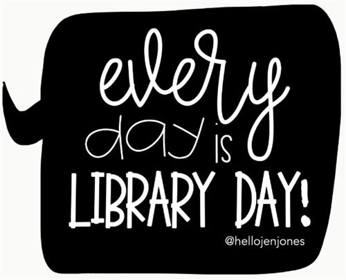 Every day is Library Day!