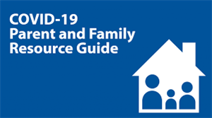 Covid-19 Parent and Family Resource Guide image