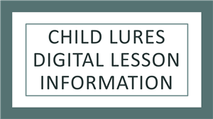 Child Lures Digital Lesson Information
