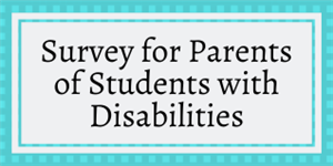 Survey for Parents of Students with Disabilities