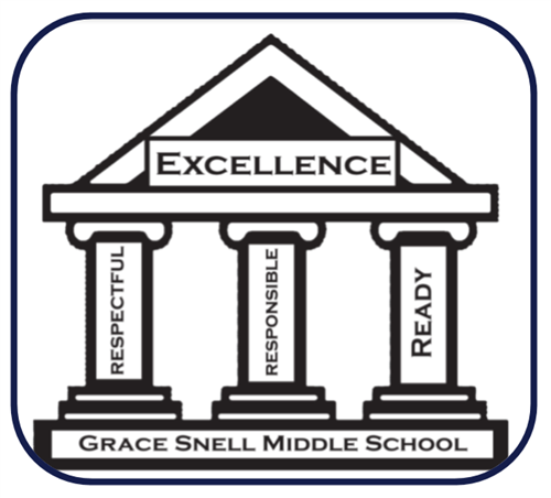PBIS Pillars: Excellence, Respectful, Responsible, Ready Grace Snell Middle School