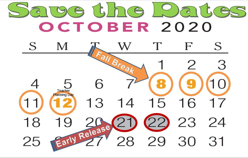 SAVE THE DATES...Fall break Oct. 8-12 & Early Release Oct. 21-22
