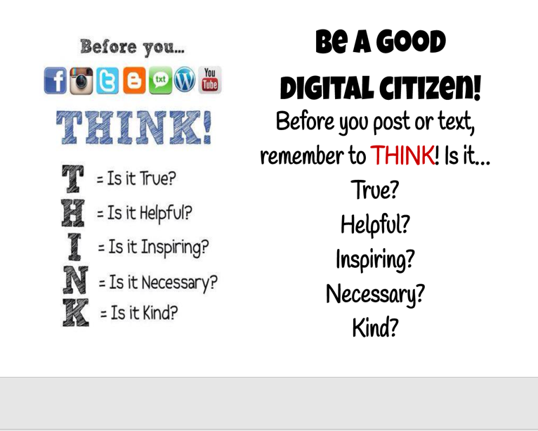 Be a Good Digital Citizen - Think before you post.