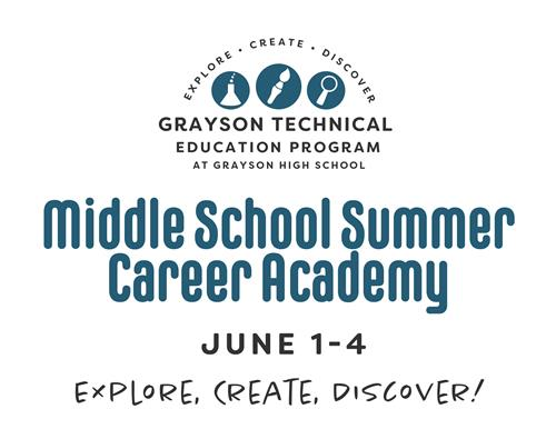 Grayson Tech Middle School Summer Career Academy, June 1-4