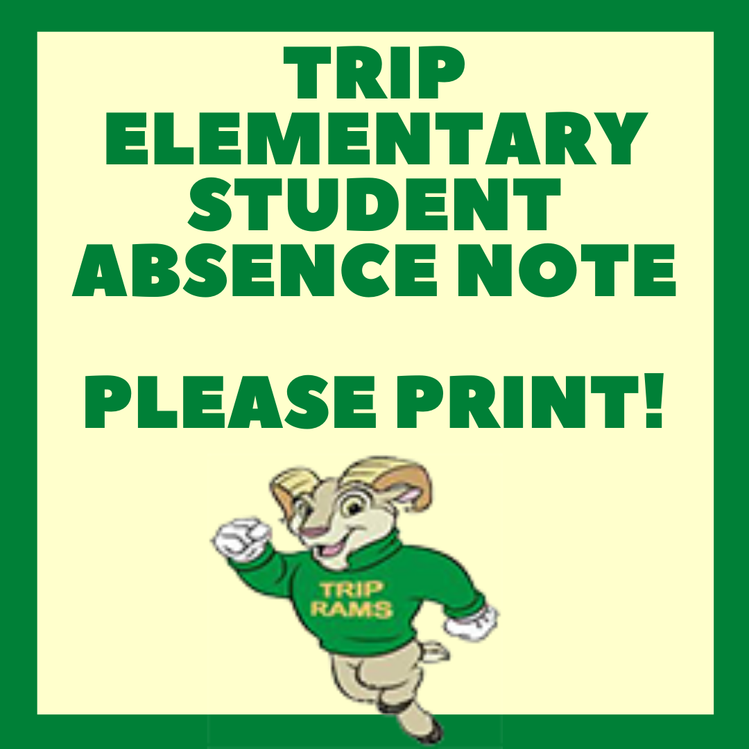 Trip Elementary's Student Absence Note Please Print with Trip Ram logo