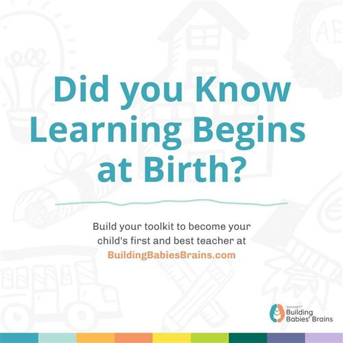 Did you know learning begins at Birth? Build your toolkit to become your child's first and best teacher