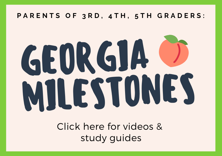 click here for georgia milestones videos and study guides