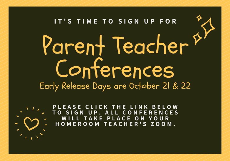 parent teacher conferences are February 19 & 20. Click below to sign up for a time.