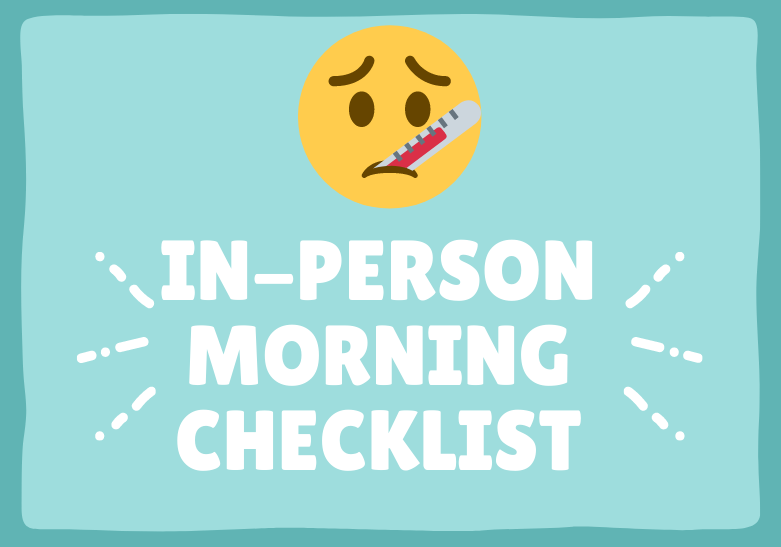 In-Person Morning Checklist