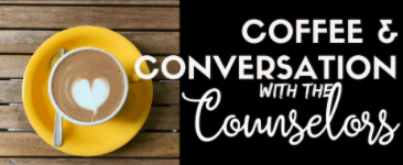 Coffee and Conversation with the Counselors