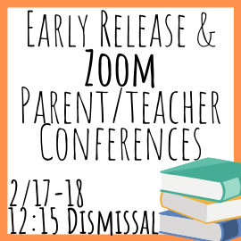 Early Release and Parent Teacher Conferences are coming soon.