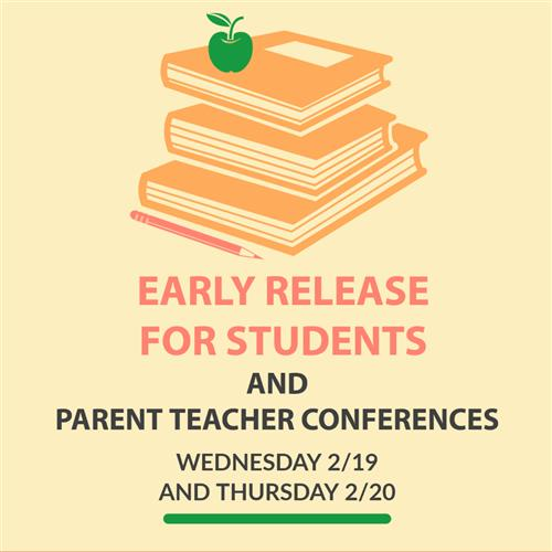 Early Release and Parent Teacher Conferences