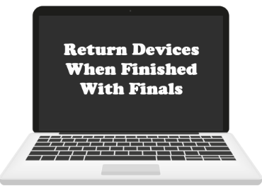 return devices when finished with finals