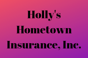 Holly's Hometown Insurance, Inc.