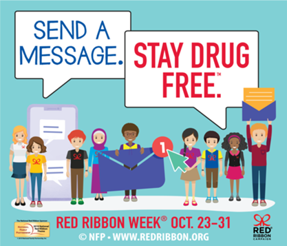 Red Ribbon Week  Send a Message.  Stay Drug Free.  Red Ribbon Week October 23 - 31.  (www.redribbon.org)