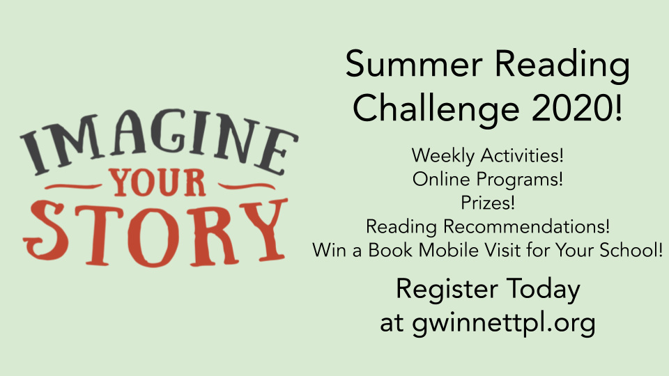 Go to https://www.gwinnettpl.org/summer/ to sign up for summer reading with the public library