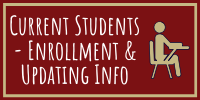 Current Students - Enrollment & Updating Info
