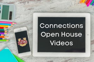 Connections Open House Videos