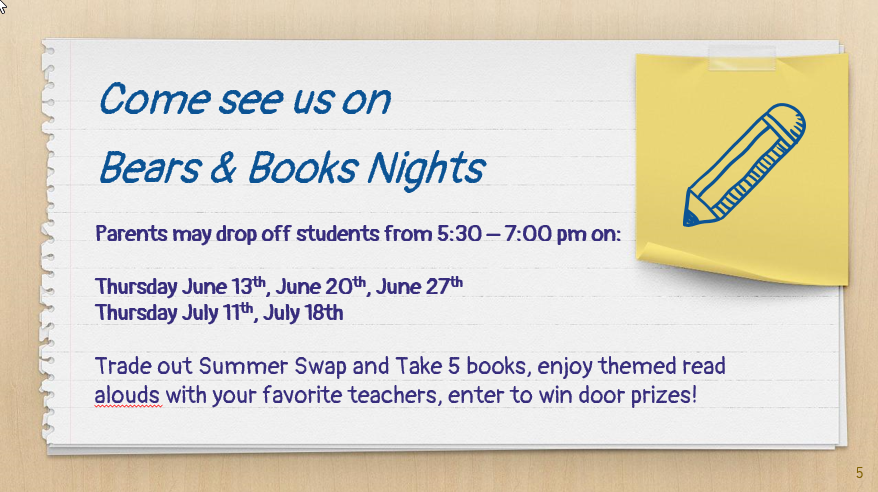 Bears and Books Nights Schedule June 11th, 18th, 25th and July 11th and 18th.  5:30 pm to 7:00 pm