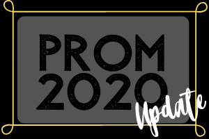 Update on Prom 2020