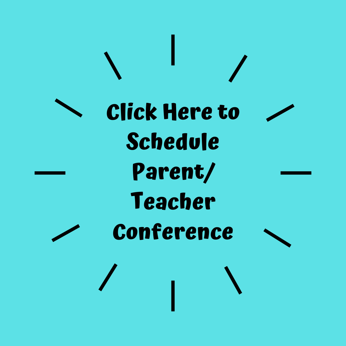 Click Here to Schedule Parent/Teacher Conference