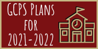 GCPS Plans for 2021-2022