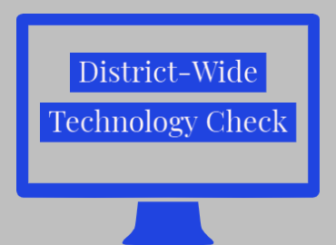 District-Wide Technology Check