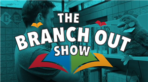 The Branch out show