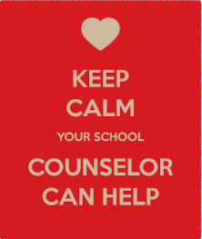 Keep calm. Your school counselor can help.
